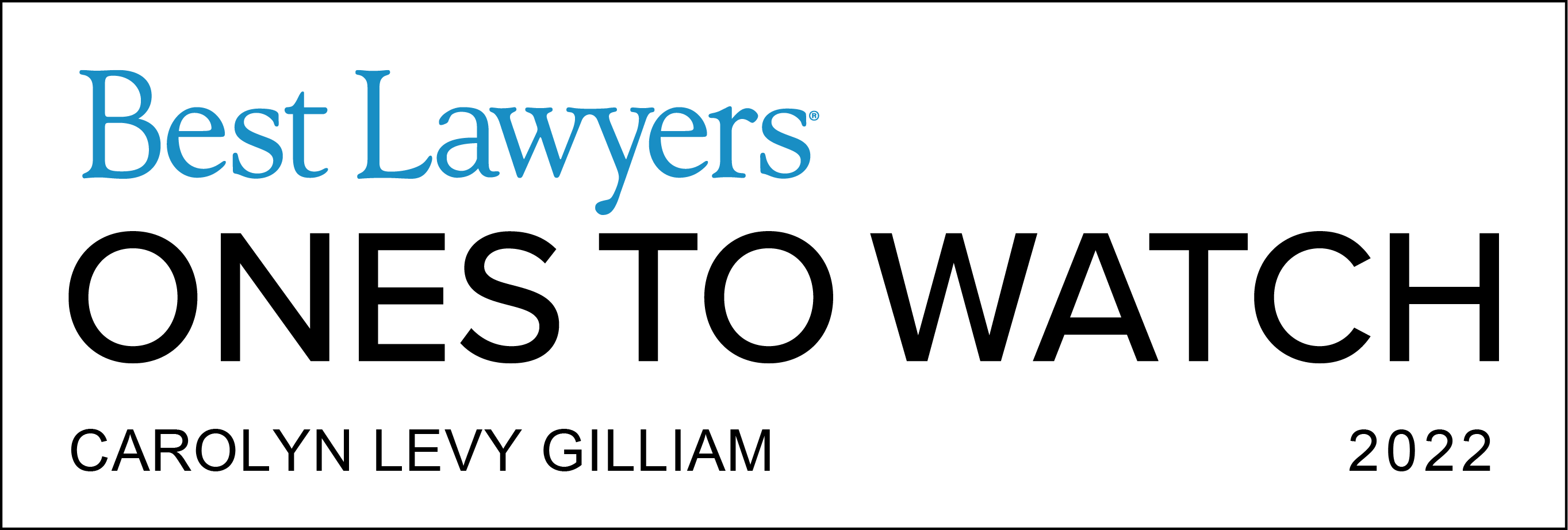 Carolyn Levy Gilliam - 2022 Best Lawyers One to Watch in Elder Law, Litigation - Trusts and Estates and Trusts and Estates